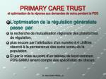 primary care trust et optimisation de la r ponse aux demandes de soins pendant la pds