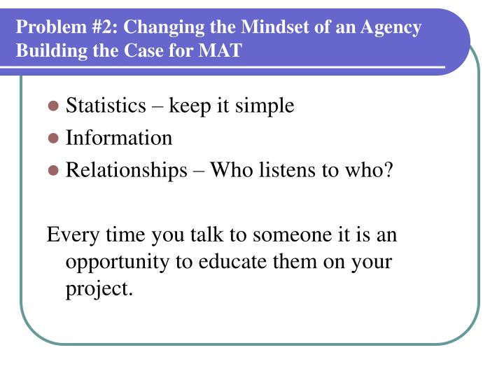 Problem #2: Changing the Mindset of an Agency
