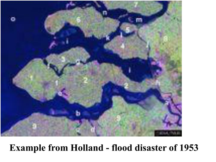 Example from Holland - flood disaster of 1953
