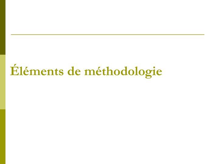 Éléments de méthodologie