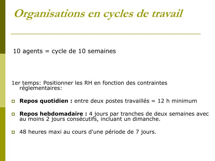 10 agents = cycle de 10 semaines