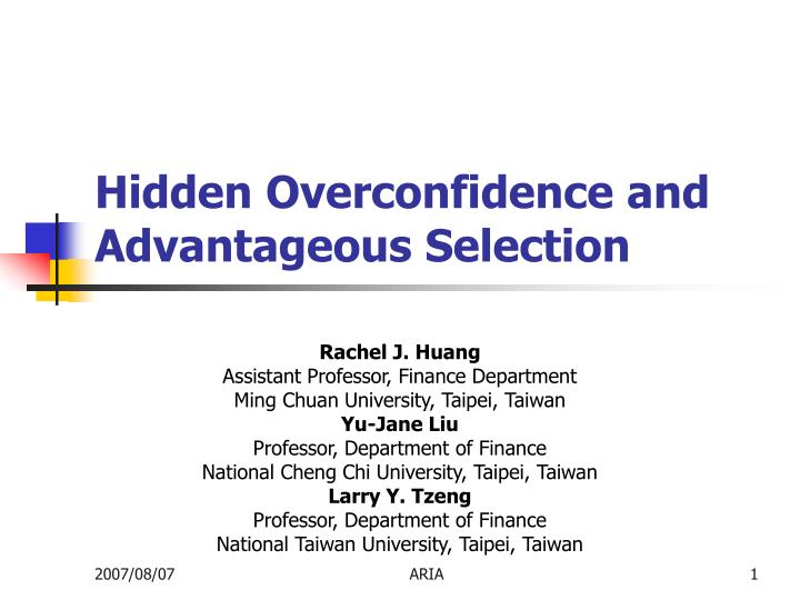Hidden Overconfidence and Advantageous Selection