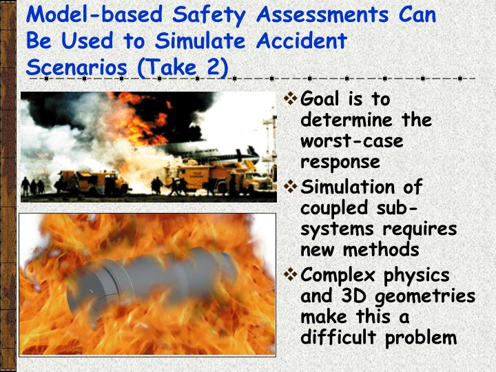 Model-based Safety Assessments Can Be Used to Simulate Accident Scenarios (Take 2)