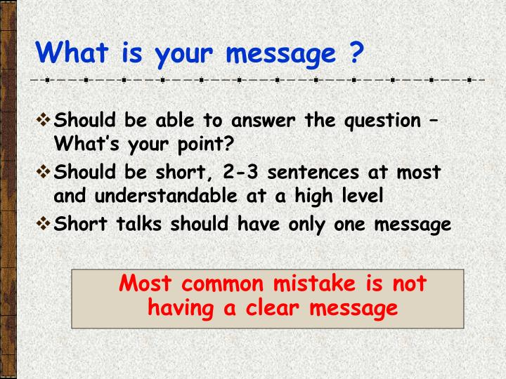 Most common mistake is not having a clear message