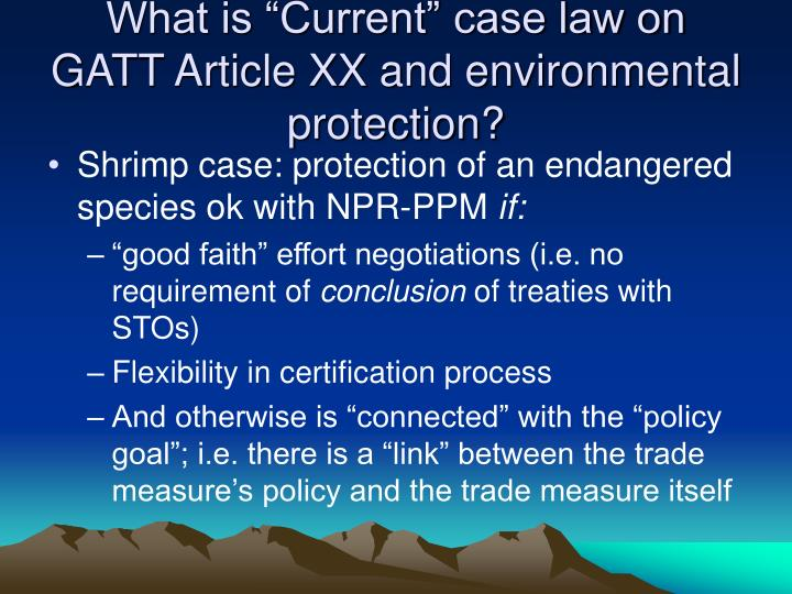 "What is ""Current"" case law on GATT Article XX and environmental protection?"