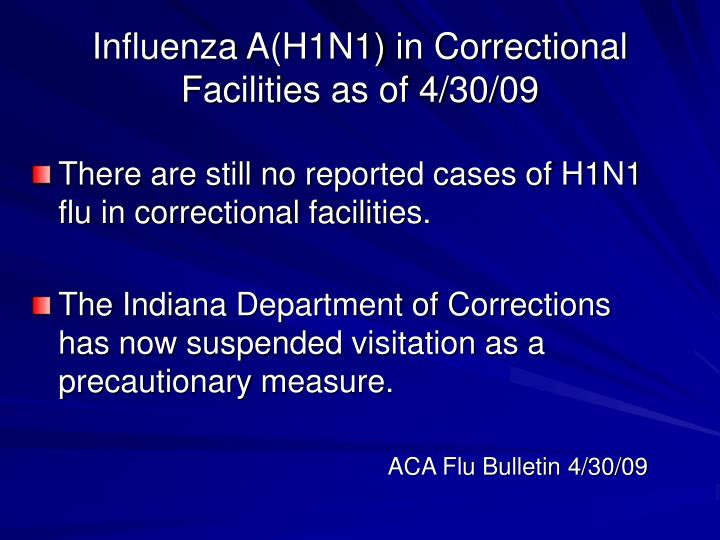 Influenza A(H1N1) in Correctional Facilities as of 4/30/09