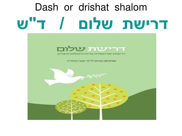 Dash  or  drishat  shalom