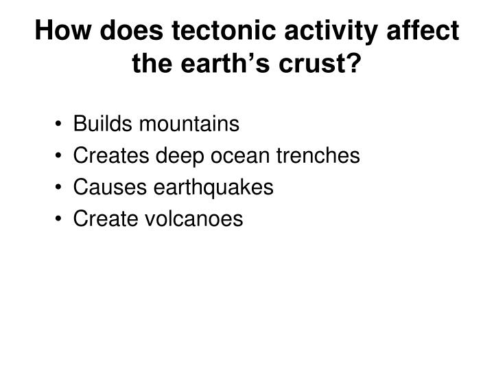 How does tectonic activity affect the earth's crust?