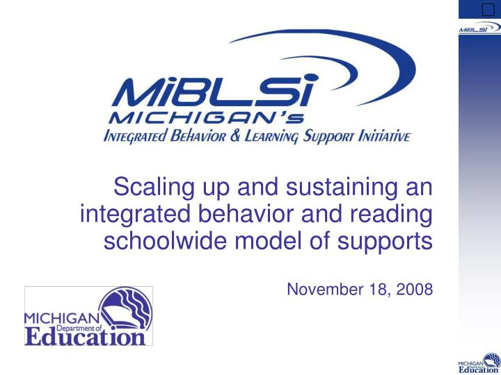 Scaling up and sustaining an integrated behavior and reading schoolwide model of supports