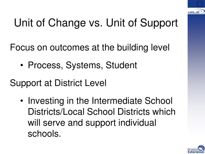Unit of Change vs. Unit of Support