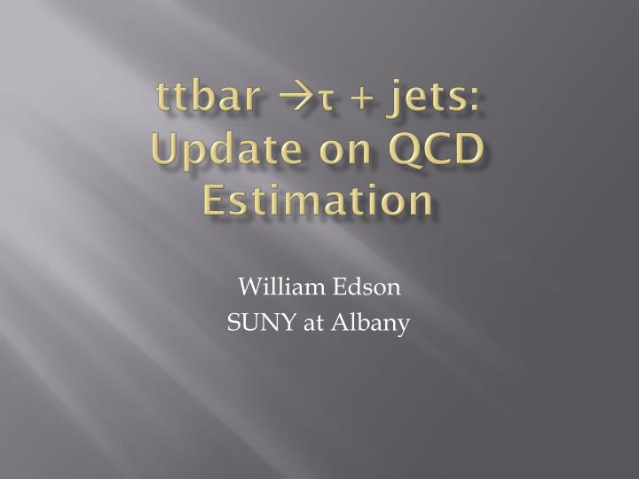 Ttbar jets update on qcd estimation
