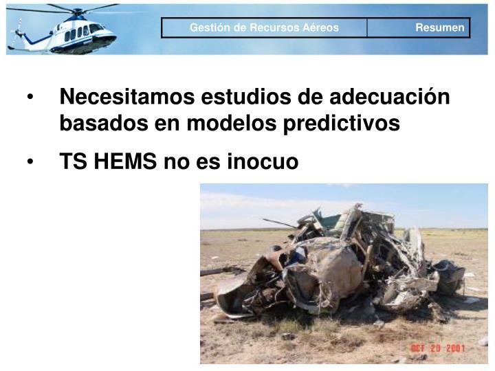Necesitamos estudios de adecuación basados en modelos predictivos