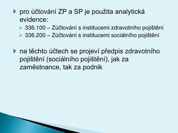 pro účtování ZP a SP je použita analytická evidence: