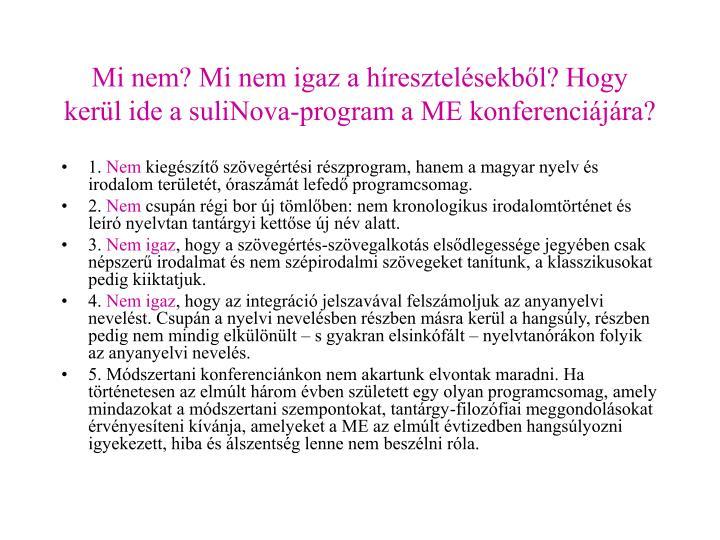 Mi nem? Mi nem igaz a híresztelésekből? Hogy kerül ide a suliNova-program a ME konferenciájára?