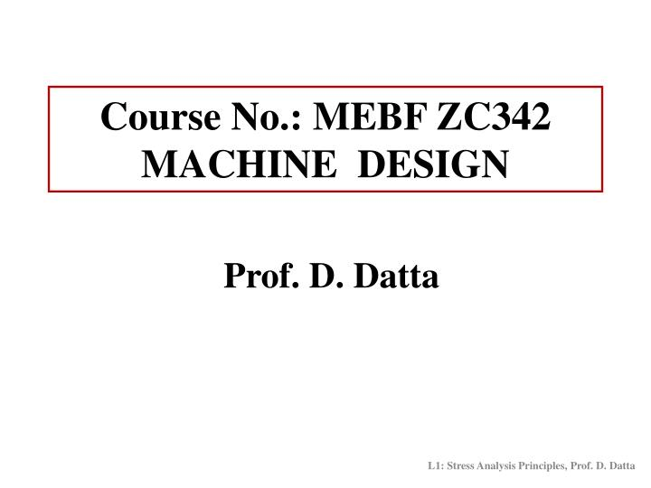 Course no mebf zc342 machine design