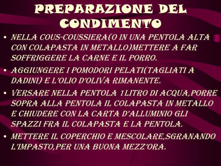 PREPARAZIONE DEL CONDIMENTO