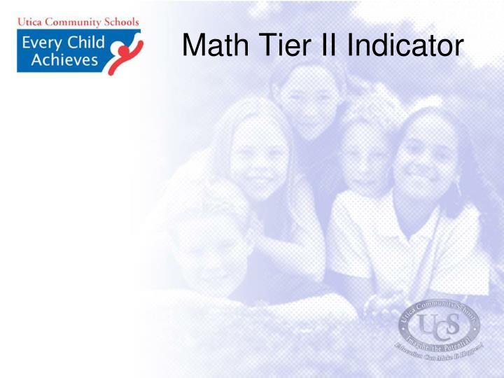 Math Tier II Indicator