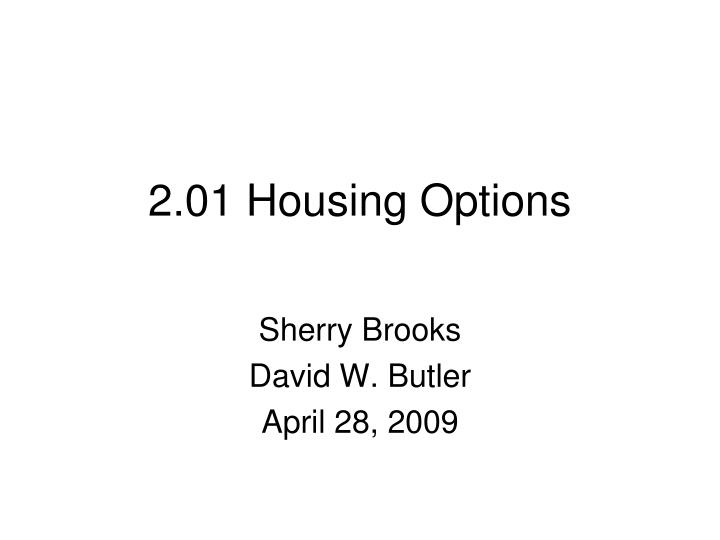 2 01 housing options