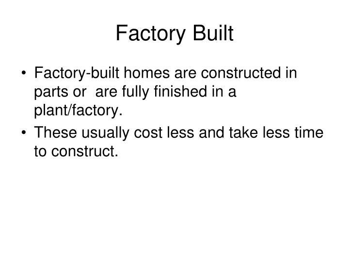 Factory Built