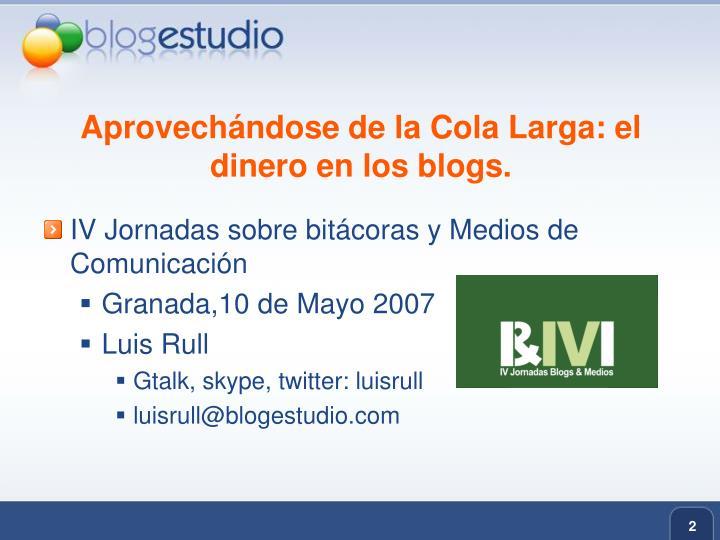 Aprovechándose de la Cola Larga: el dinero en los blogs.