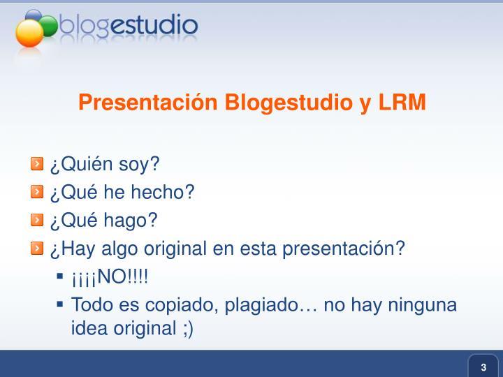 Presentación Blogestudio y LRM
