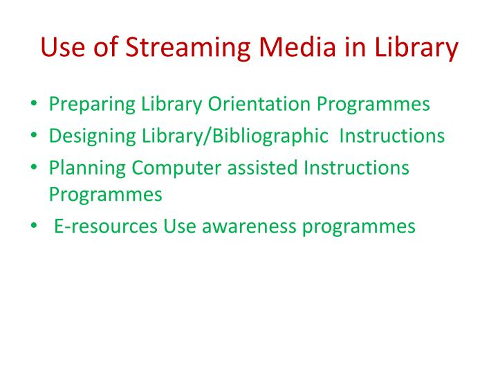 Use of Streaming Media in Library