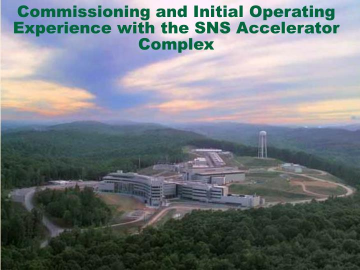 Commissioning and initial operating experience with the sns accelerator complex