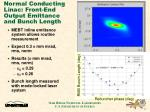 normal conducting linac front end output emittance and bunch length