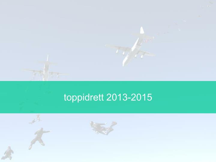 toppidrett 2013-2015