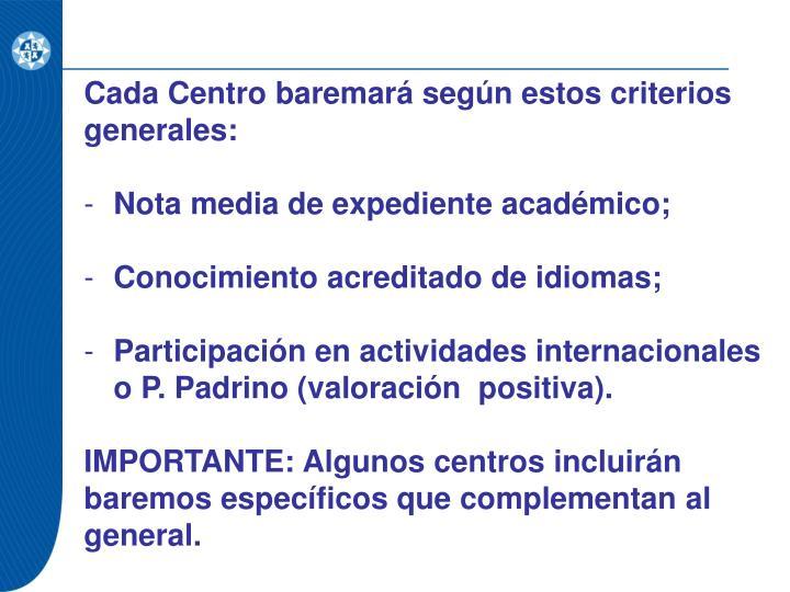 Cada Centro baremará según estos criterios generales: