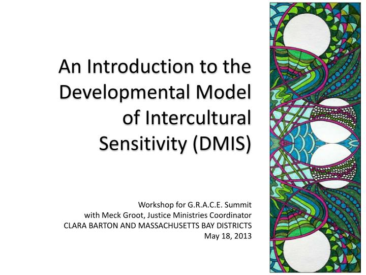 An Introduction to the Developmental Model of Intercultural Sensitivity (DMIS)