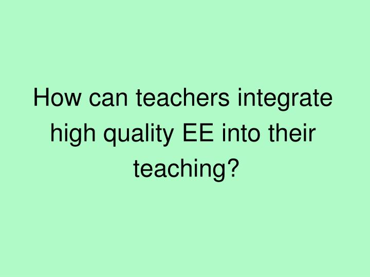 How can teachers integrate