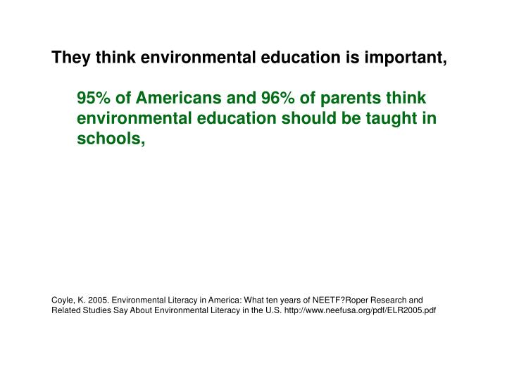 They think environmental education is important,