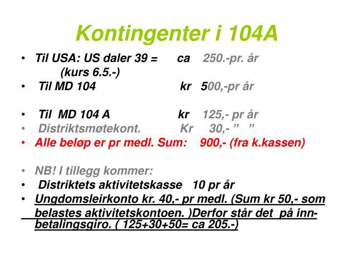 Kontingenter i 104A