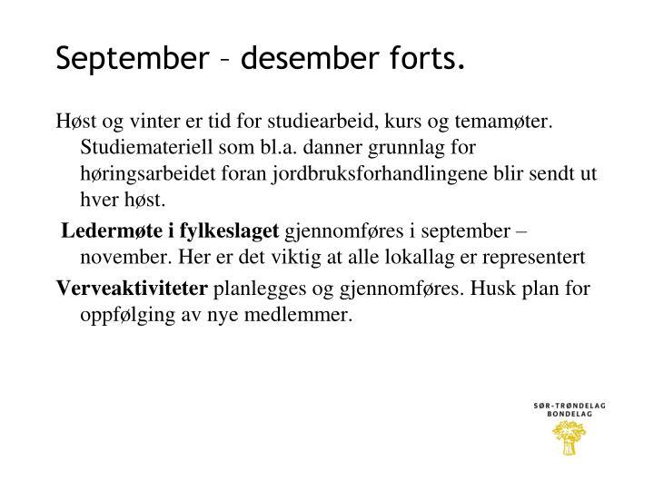 September – desember forts.