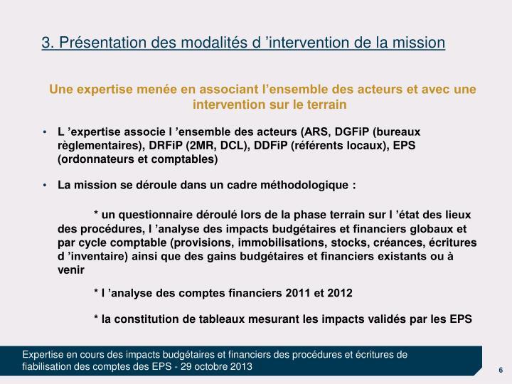 3. Présentation des modalités d'intervention de la mission
