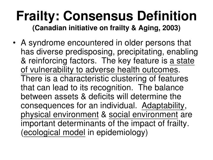 Frailty: Consensus Definition