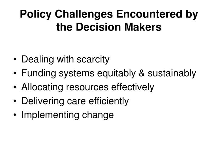 Policy Challenges Encountered by the Decision Makers