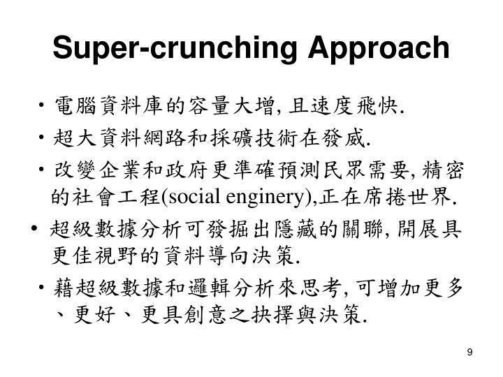 Super-crunching Approach