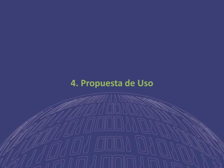 4. Propuesta de Uso