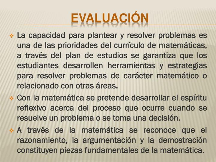 La capacidad para plantear y resolver problemas es una de las prioridades del currículo de matemáticas, a través del plan de estudios se garantiza que los estudiantes desarrollen herramientas y estrategias para resolver problemas de carácter matemático o relacionado con otras áreas.