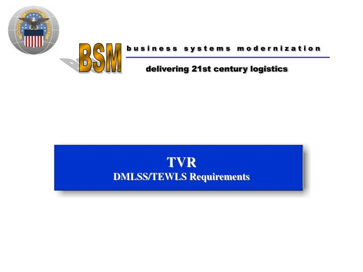 Tvr dmlss tewls requirements
