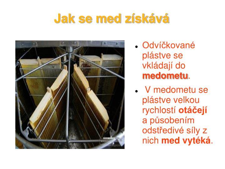 Jak se med získává