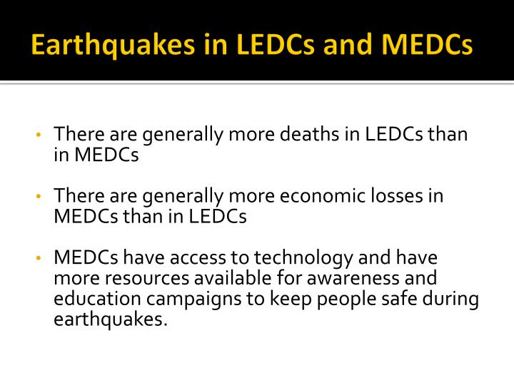 Earthquakes in LEDCs and MEDCs