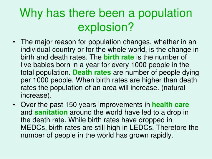 Why has there been a population explosion?