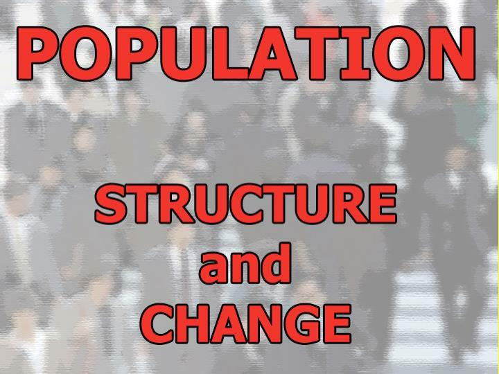 The structure of a population depends on birth and death rates and also on migratory movements