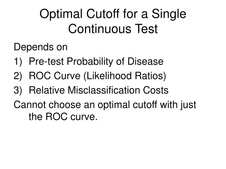 Optimal Cutoff for a Single Continuous Test