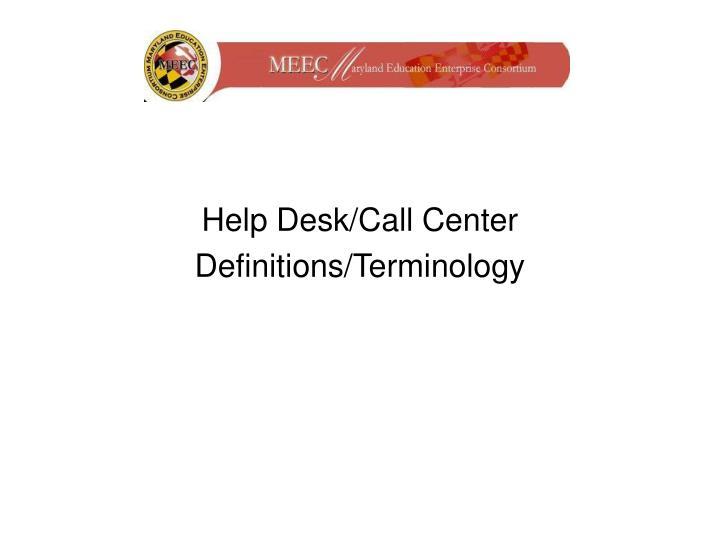 Help Desk/Call Center