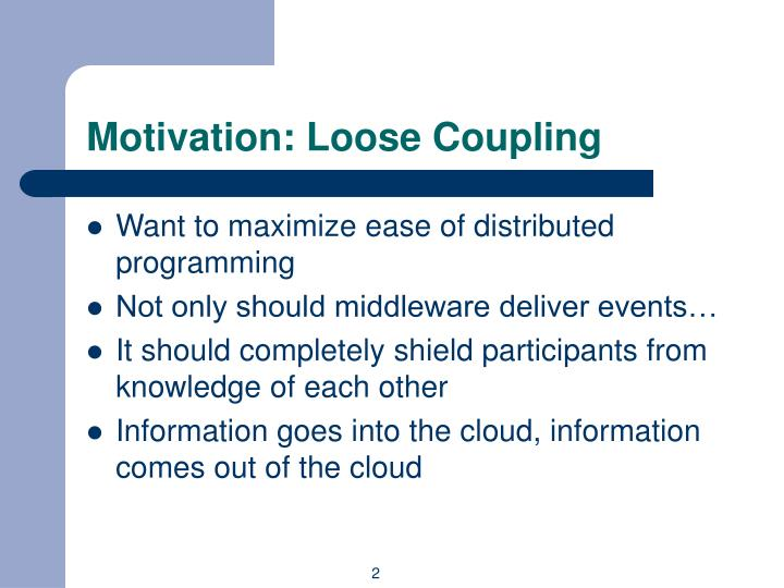 Motivation loose coupling