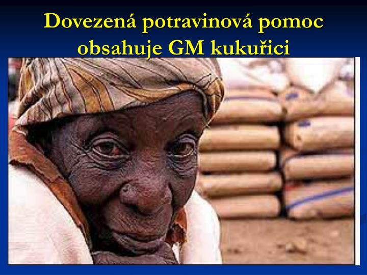 Dovezená potravinová pomoc obsahuje GM kukuřici